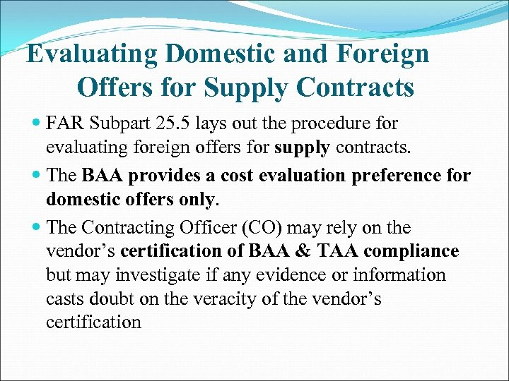 Evaluating Domestic and Foreign Offers for Supply Contracts FAR Subpart 25. 5 lays out