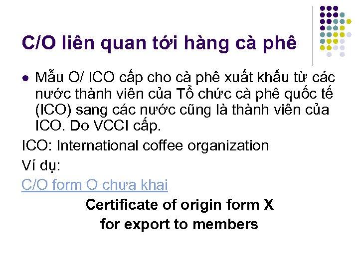 C/O liên quan tới hàng cà phê Mẫu O/ ICO cấp cho cà phê