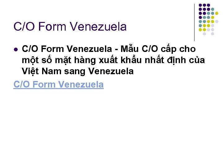 C/O Form Venezuela Mẫu C/O cấp cho một số mặt hàng xuất khẩu nhất