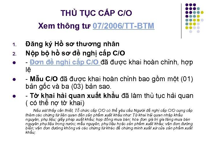 THỦ TỤC CẤP C/O Xem thông tư 07/2006/TT BTM 1. 2. l l l