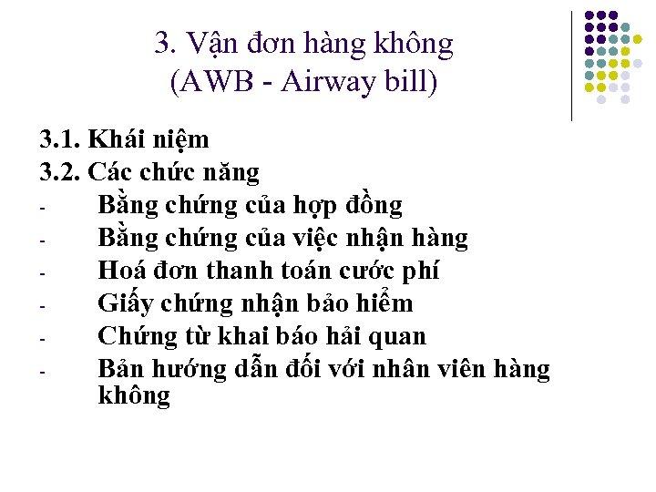3. Vận đơn hàng không (AWB - Airway bill) 3. 1. Khái niệm 3.