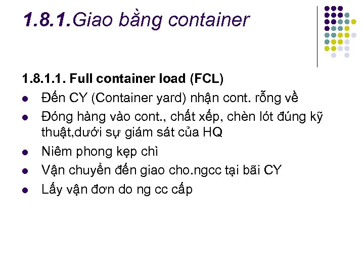 1. 8. 1. Giao bằng container 1. 8. 1. 1. Full container load (FCL)