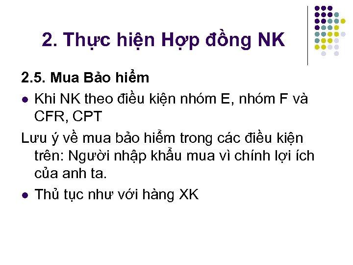 2. Thực hiện Hợp đồng NK 2. 5. Mua Bảo hiểm l Khi NK