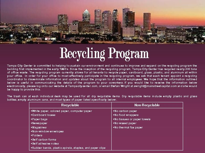 Tampa City Center is committed to helping to sustain our environment and continues to