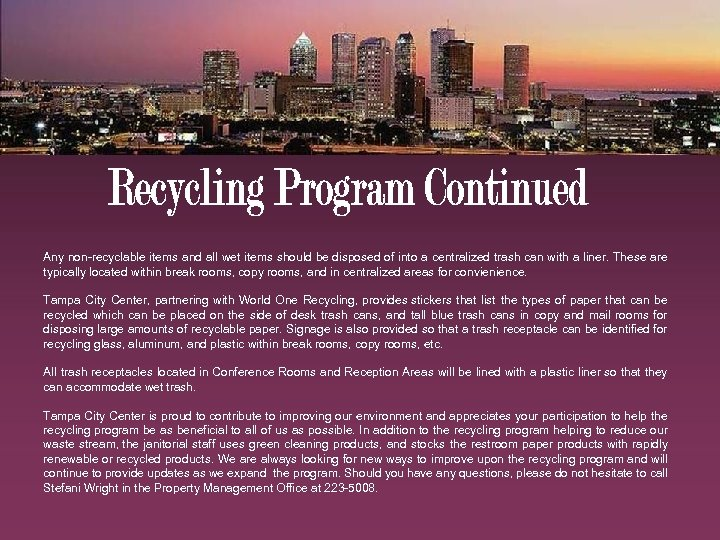 Any non-recyclable items and all wet items should be disposed of into a centralized