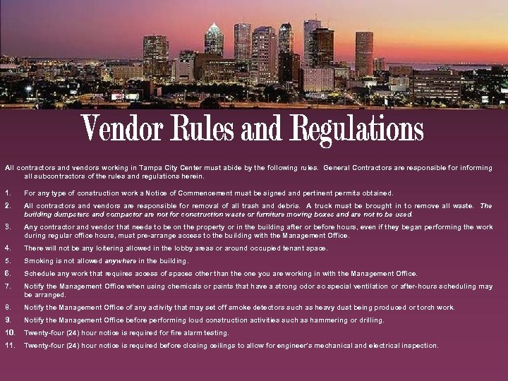 All contractors and vendors working in Tampa City Center must abide by the following