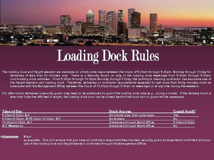 The loading dock and freight elevator are available on a first-come basis between the