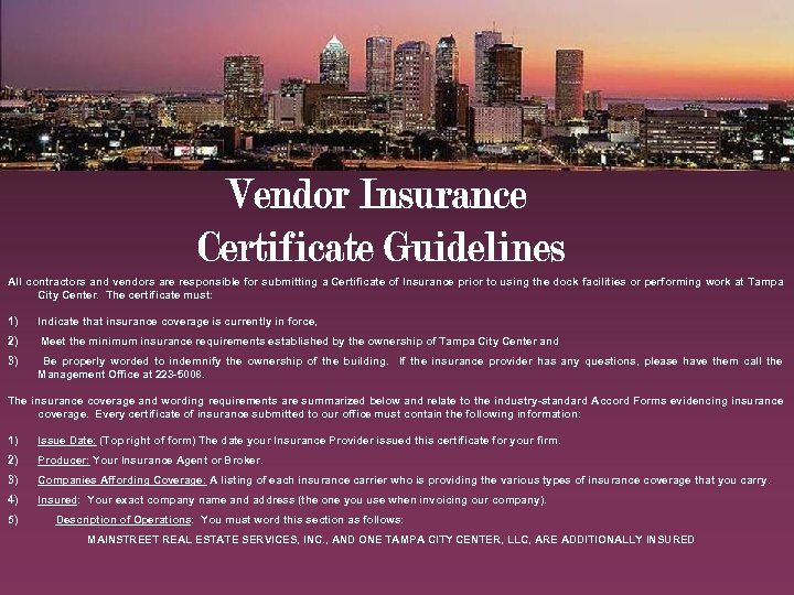 All contractors and vendors are responsible for submitting a Certificate of Insurance prior to