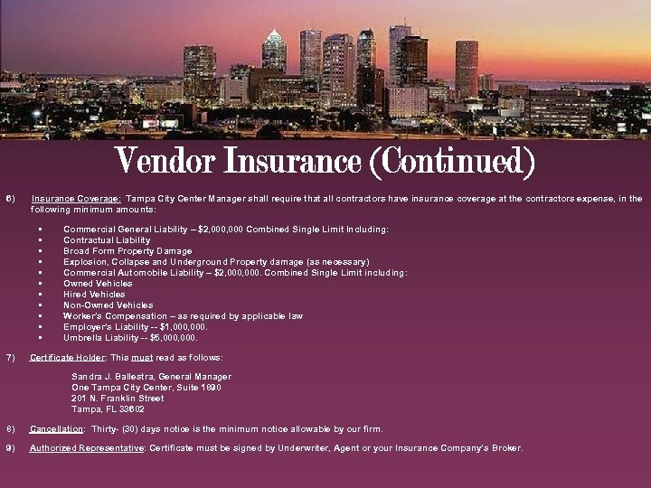 6) Insurance Coverage: Tampa City Center Manager shall require that all contractors have insurance