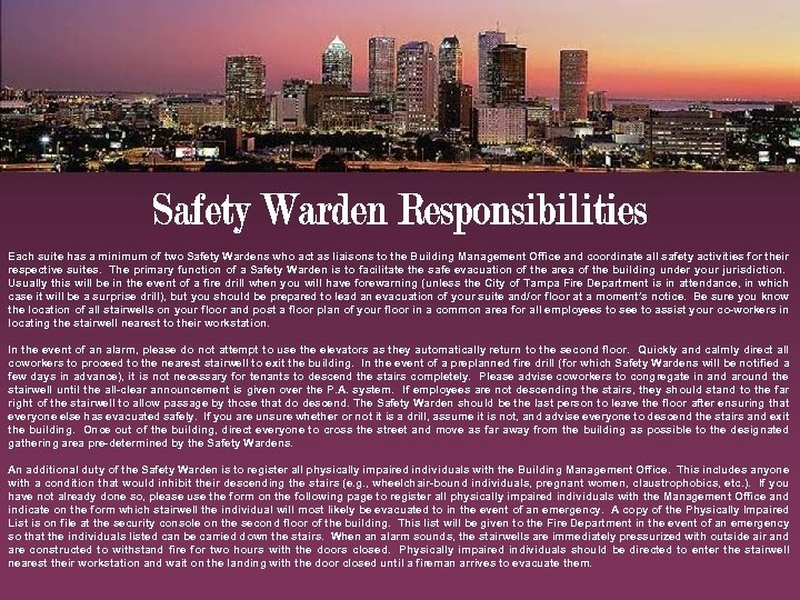 Each suite has a minimum of two Safety Wardens who act as liaisons to