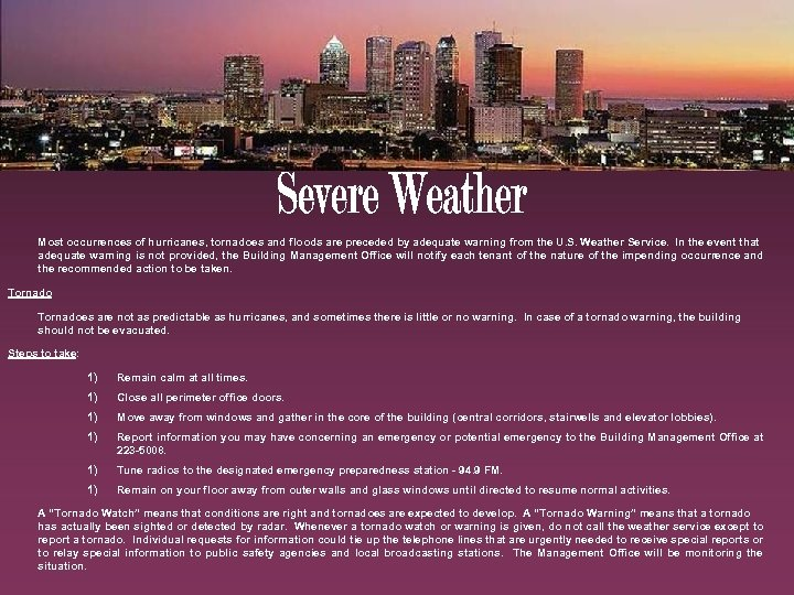 Most occurrences of hurricanes, tornadoes and floods are preceded by adequate warning from the