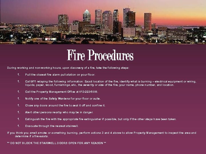 During working and non-working hours, upon discovery of a fire, take the following steps: