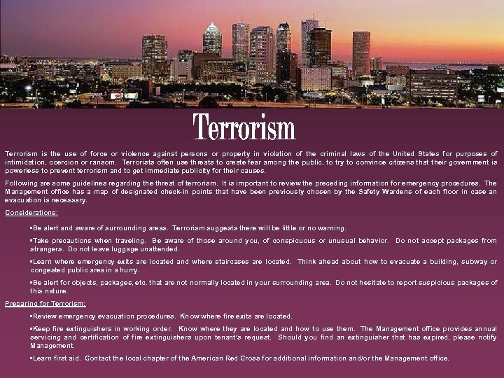 Terrorism is the use of force or violence against persons or property in violation