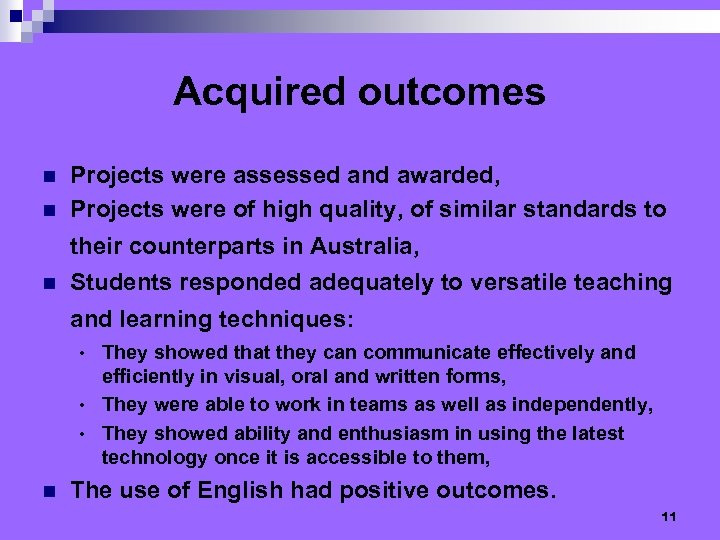 Acquired outcomes n n Projects were assessed and awarded, Projects were of high quality,
