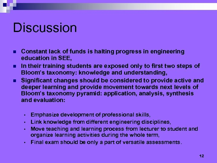 Discussion n Constant lack of funds is halting progress in engineering education in SEE,