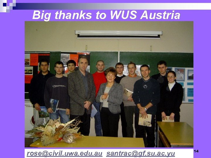Big thanks to WUS Austria rose@civil. uwa. edu. au, santrac@gf. su. ac. yu 14