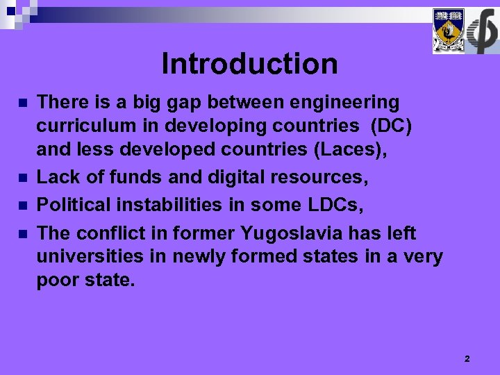 Introduction n n There is a big gap between engineering curriculum in developing countries