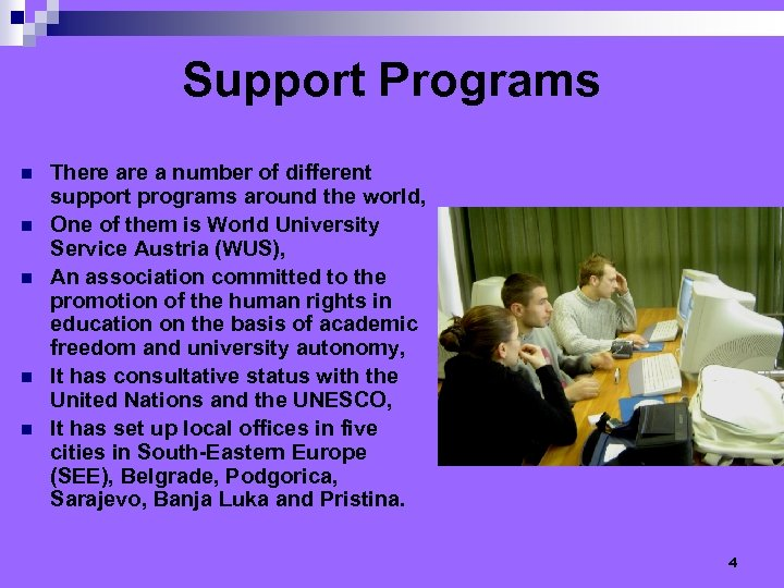 Support Programs n n n There a number of different support programs around the