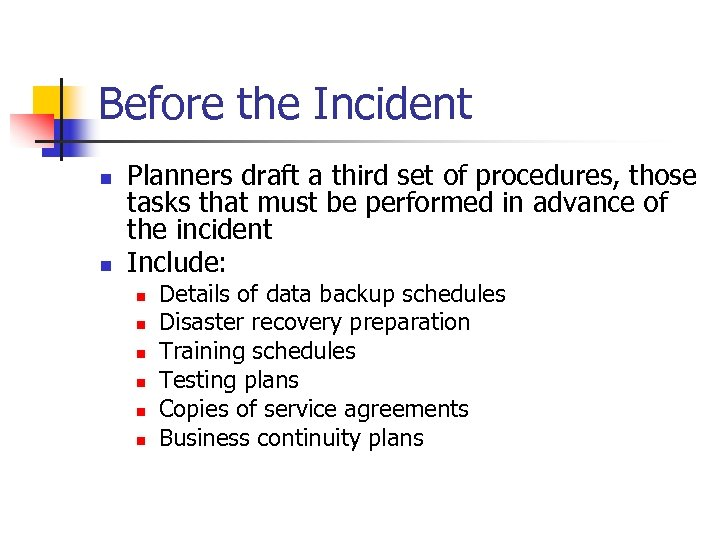 Before the Incident n n Planners draft a third set of procedures, those tasks