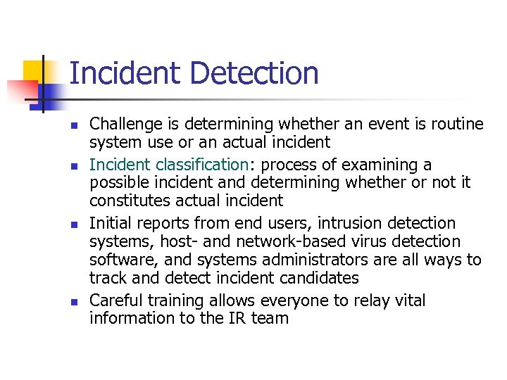 Incident Detection n n Challenge is determining whether an event is routine system use
