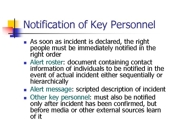 Notification of Key Personnel n n As soon as incident is declared, the right