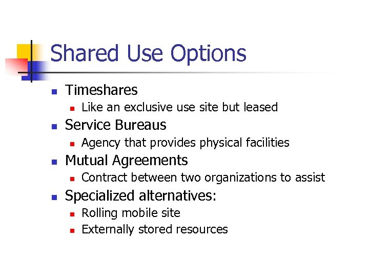 Shared Use Options n Timeshares n n Service Bureaus n n Agency that provides