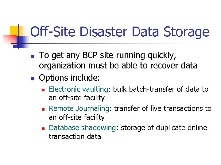 Off-Site Disaster Data Storage n n To get any BCP site running quickly, organization