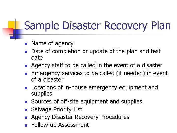 Sample Disaster Recovery Plan n n n n Name of agency Date of completion