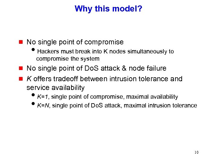 Why this model? g No single point of compromise i. Hackers must break into