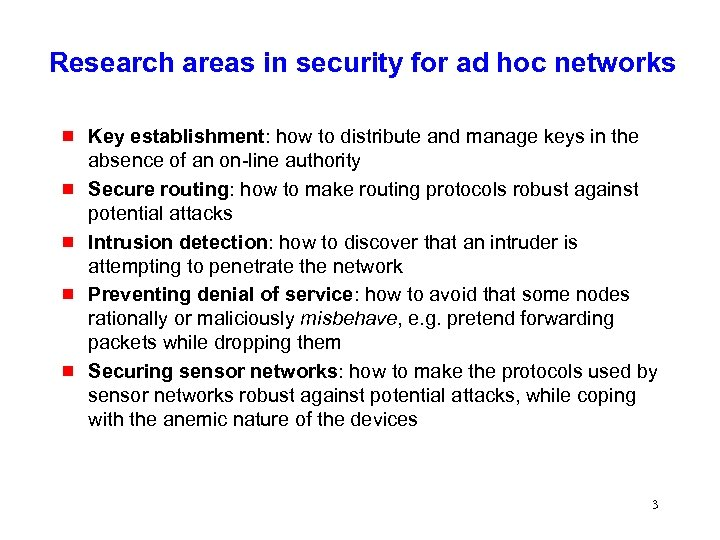 Research areas in security for ad hoc networks g g g Key establishment: how