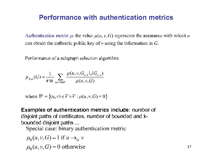 Performance with authentication metrics Examples of authentication metrics include: number of disjoint paths of