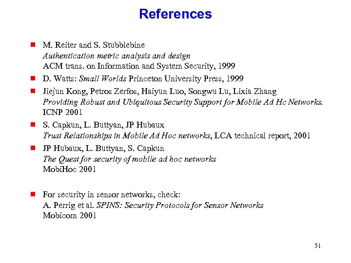 References g g g M. Reiter and S. Stubblebine Authentication metric analysis and design