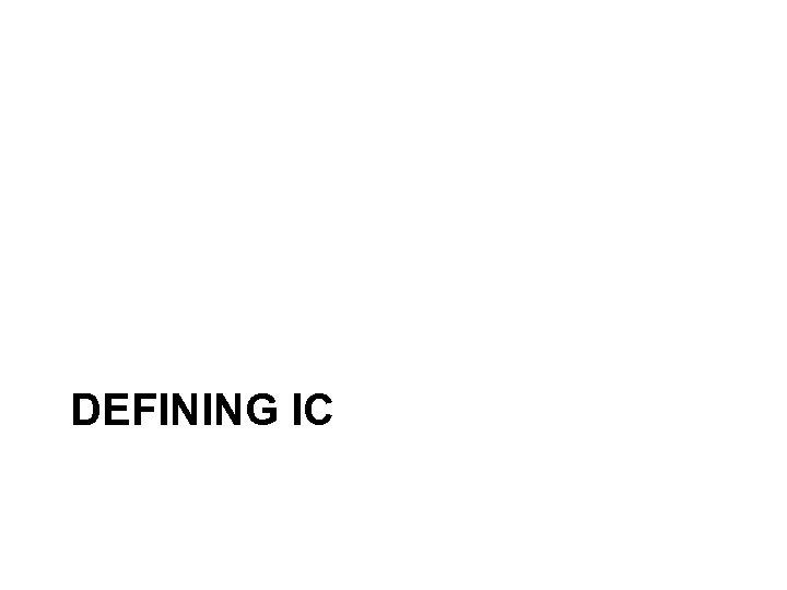 DEFINING IC