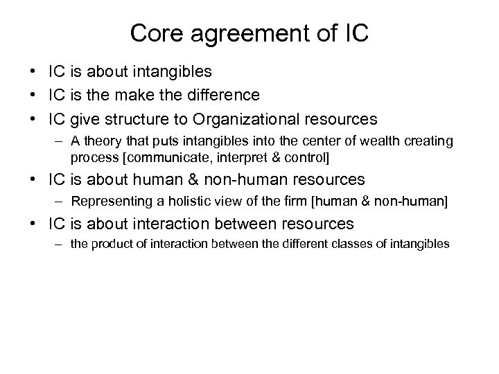 Core agreement of IC • IC is about intangibles • IC is the make