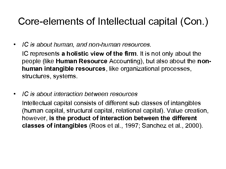 Core-elements of Intellectual capital (Con. ) • IC is about human, and non-human resources.