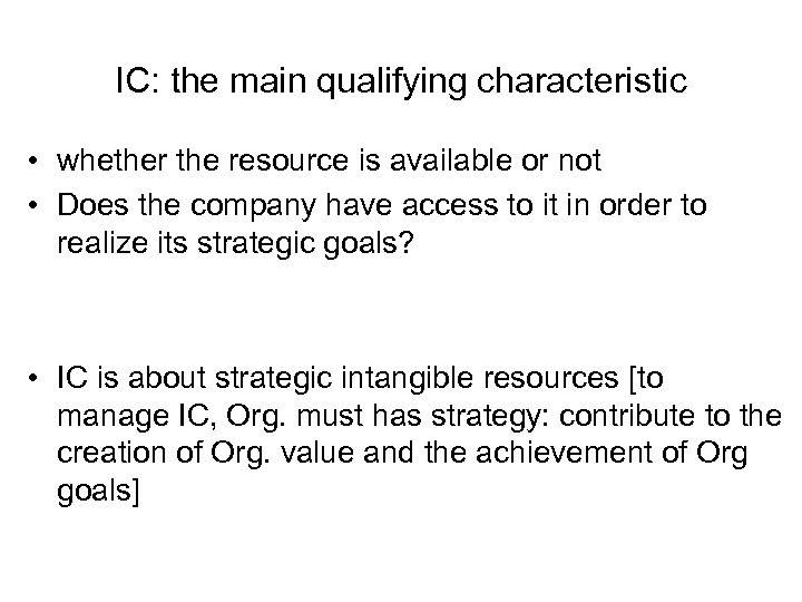 IC: the main qualifying characteristic • whether the resource is available or not •