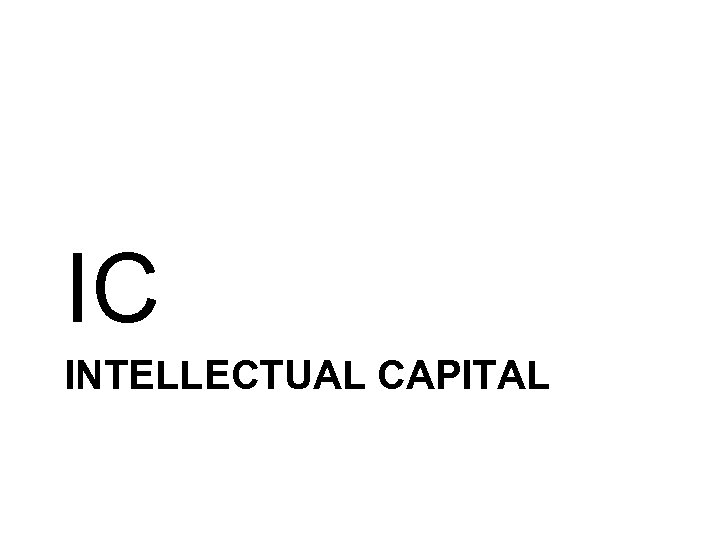 IC INTELLECTUAL CAPITAL