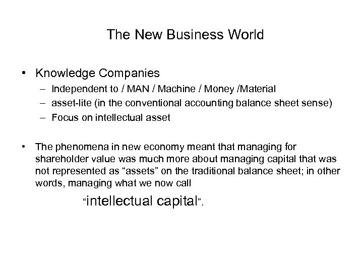 The New Business World • Knowledge Companies – Independent to / MAN / Machine