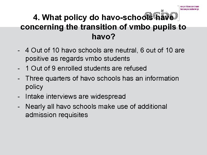4. What policy do havo-schools have concerning the transition of vmbo pupils to havo?