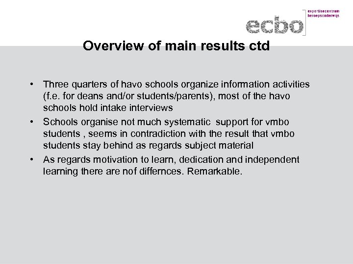 Overview of main results ctd • Three quarters of havo schools organize information activities