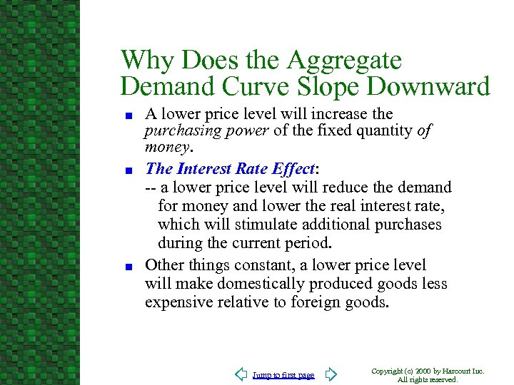 Why Does the Aggregate Demand Curve Slope Downward n n n A lower price