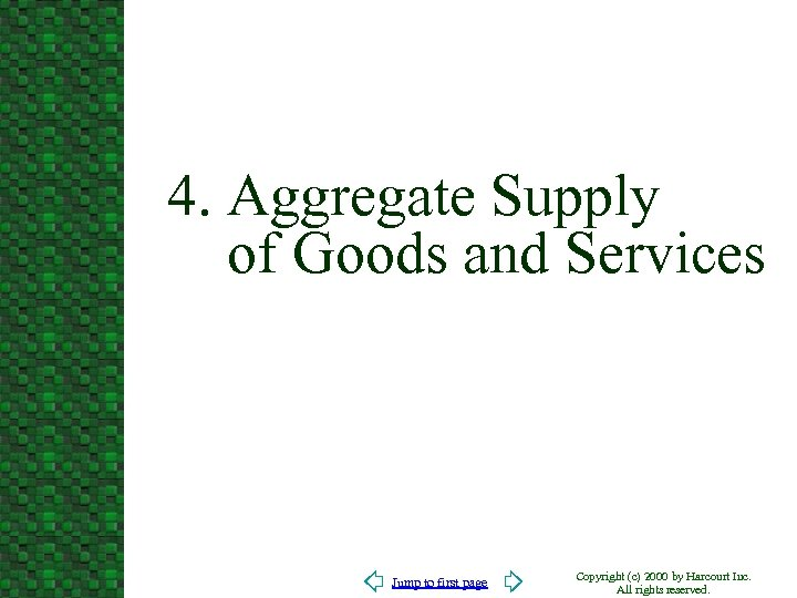 4. Aggregate Supply of Goods and Services Jump to first page Copyright (c) 2000