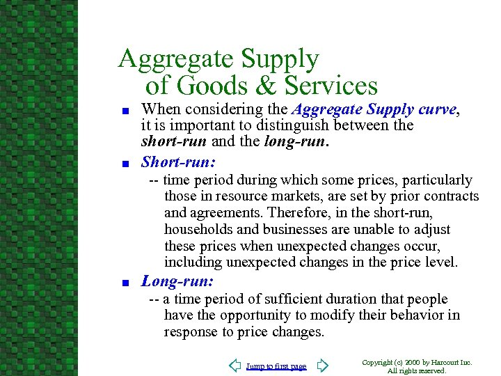 Aggregate Supply of Goods & Services n n When considering the Aggregate Supply curve,