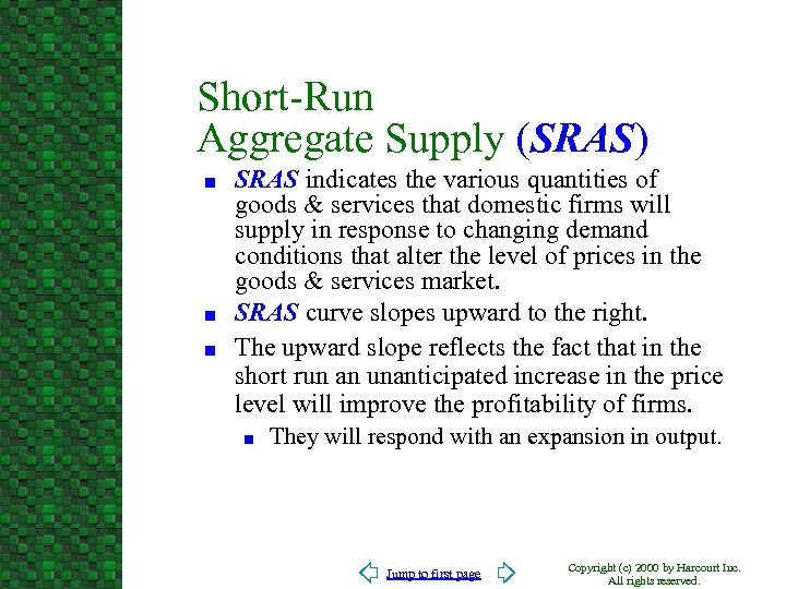 Short-Run Aggregate Supply (SRAS) n n n SRAS indicates the various quantities of goods