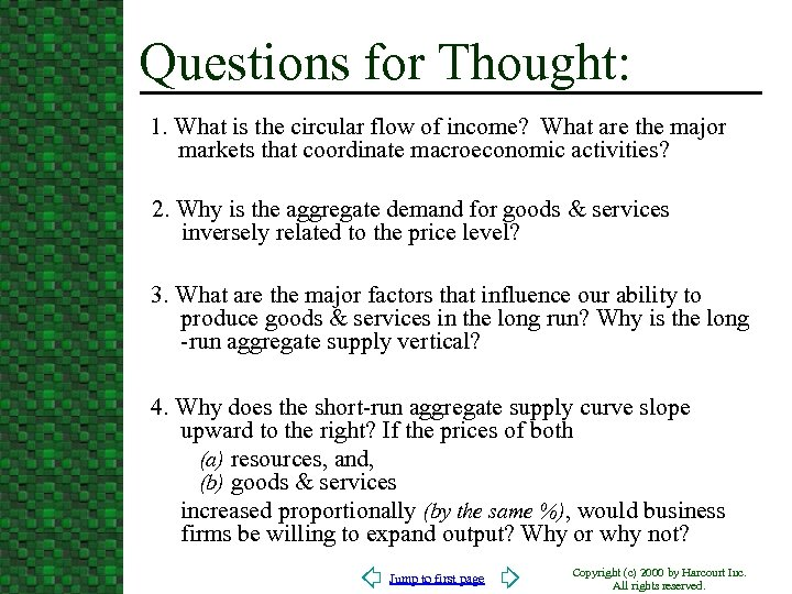 Questions for Thought: 1. What is the circular flow of income? What are the