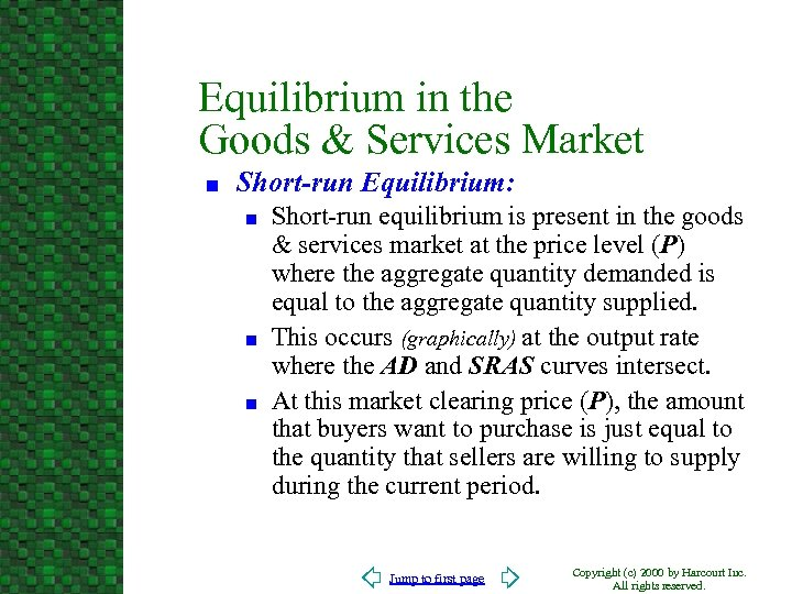 Equilibrium in the Goods & Services Market n Short-run Equilibrium: n n n Short-run