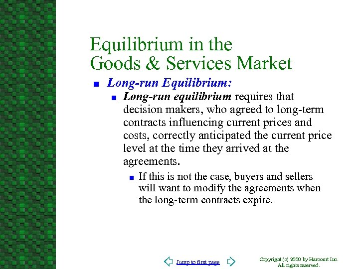 Equilibrium in the Goods & Services Market n Long-run Equilibrium: n Long-run equilibrium requires