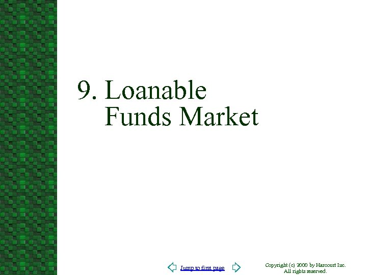 9. Loanable Funds Market Jump to first page Copyright (c) 2000 by Harcourt Inc.