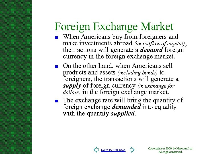 Foreign Exchange Market n n n When Americans buy from foreigners and make investments