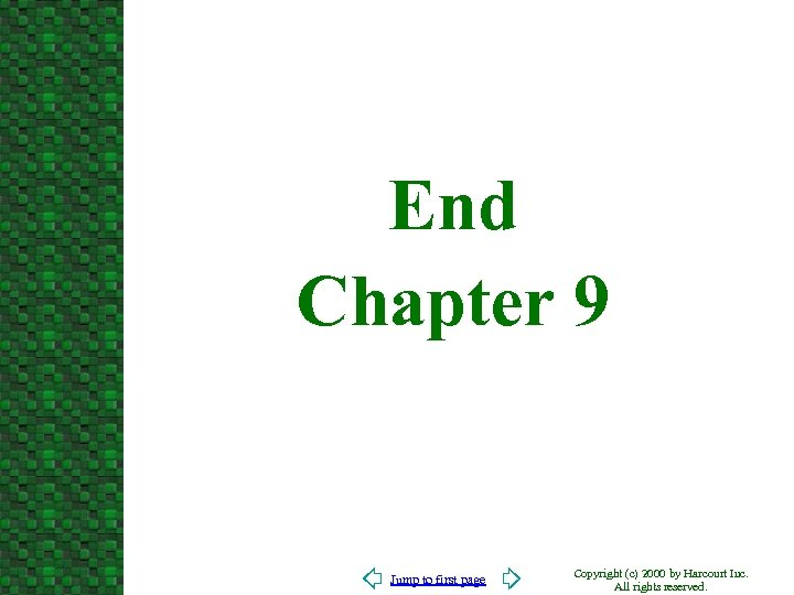 End Chapter 9 Jump to first page Copyright (c) 2000 by Harcourt Inc. All